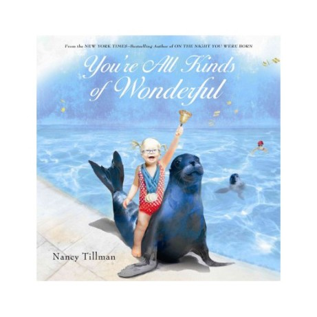 You're All Kinds of Wonderful Hardcover by nancy tillman